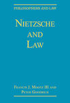 Nietzsche and Law by Francis J. Mootz III and Peter Goodrich