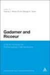 Gadamer and Ricoeur: Critical Horizons for Contemporary Hermeneutics by Francis J. Mootz III and George H. Taylor