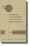 Terrorism and Anti-terrorism: A Normative and Practical Assessment by Christopher L. Blakesley