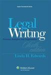 Legal Writing: Process, Analysis, and Organization by Linda H. Edwards