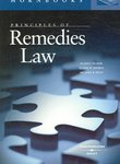 Principles of Remedies Law by Elaine W. Shoben, Russell Weaver, and Michael B. Kelly