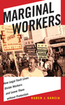 Marginal Workers: How Legal Fault Lines Divide Workers and Leave Them Without Protection by Ruben J. Garcia