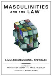 Masculinities and the Law: A Multidimensional Approach by Ann C. McGinley
