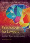 Psychology for Lawyers: Understanding the Human Factors in Negotiation, Litigation and Decision Making