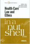 Health Care Law and Ethics in a Nutshell
