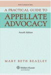 A Practical Guide To Appellate Advocacy by Mary Beth Beazley