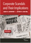 Corporate Scandals and Their Implications by Nancy B. Rapoport and Jeffrey D. Van Niel